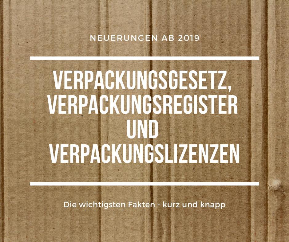 Verpackungsgesetz, Verpackungsregister und Verpackungslizenzen